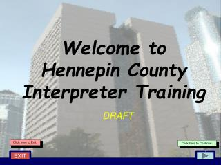 Welcome to  Hennepin County   Interpreter Training