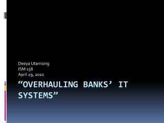 """Overhauling banks' IT systems"""
