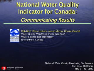 Rob Kent, Chris Lochner, Janine Murray, Connie Gaudet Water Quality Monitoring and Surveillance