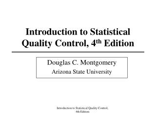 Introduction to Statistical Quality Control, 4 th  Edition