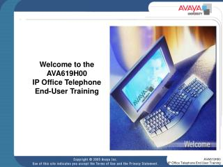 Welcome to the AVA619H00 IP Office Telephone  End-User Training