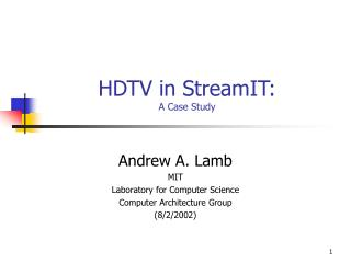 HDTV in StreamIT: A Case Study