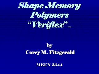 "Shape Memory Polymers "" Veriflex "" (TM)"
