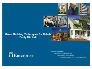 Green Building Techniques for Rehab Emily Mitchell