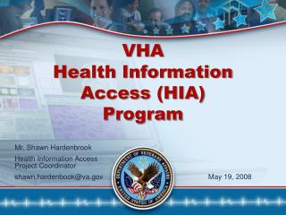 VHA Health Information  Access (HIA)  Program