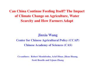 Jinxia Wang Center for Chinese Agricultural Policy (CCAP)  Chinese Academy of Sciences (CAS)