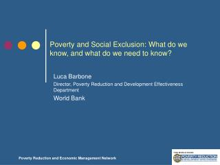 Poverty and Social Exclusion: What do we know, and what do we need to know?