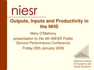 Outputs, Inputs and Productivity in the NHS