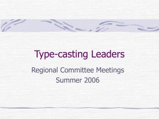 Type-casting Leaders