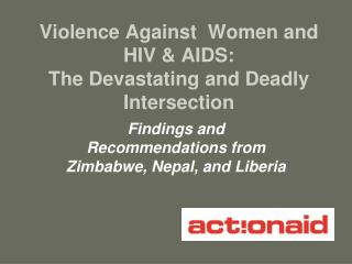 Violence Against  Women and HIV & AIDS:  The Devastating and Deadly Intersection