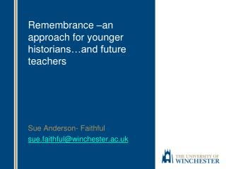 Remembrance –an approach for younger historians…and future teachers