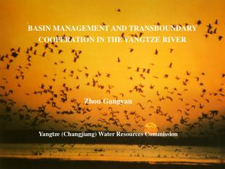 BASIN MANAGEMENT AND TRANSBOUNDARY COOPERATION IN THE YANGTZE RIVER