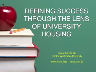 DEFINING SUCCESS THROUGH THE LENS OF UNIVERSITY HOUSING