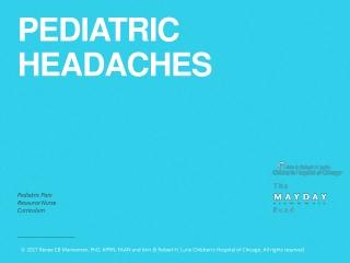 PEDIATRIC HEADACHES