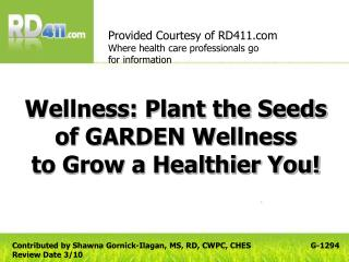 Wellness: Plant the Seeds of GARDEN Wellness  to Grow a Healthier You!