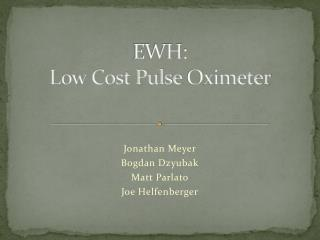 EWH:  Low Cost Pulse  Oximeter