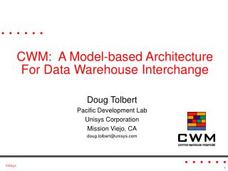 CWM:  A Model-based Architecture For Data Warehouse Interchange