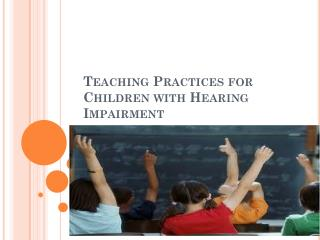 Teaching Practices for Children with Hearing Impairment
