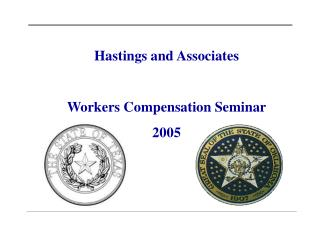 Hastings and Associates Workers Compensation Seminar 2005