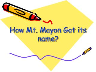 How Mt. Mayon Got its name?