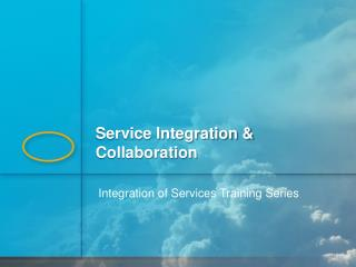 Integration of Services Training Series