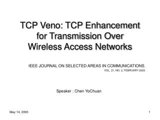 TCP Veno: TCP Enhancement for Transmission Over Wireless Access Networks