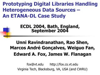 Prototyping Digital Libraries Handling Heterogeneous Data Sources –  An ETANA-DL Case Study