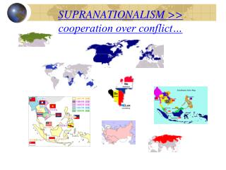 SUPRANATIONALISM >>  cooperation over conflict…