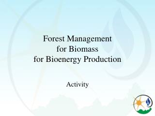 Forest Management  for Biomass  for Bioenergy Production