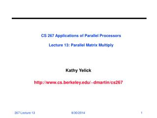 CS 267 Applications of Parallel Processors Lecture 13: Parallel Matrix Multiply