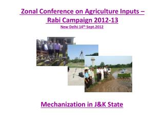 Zonal Conference on Agriculture Inputs –  Rabi Campaign 2012-13 New Delhi 14 th  Sept.2012