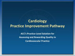 Cardiology  Practice Improvement Pathway