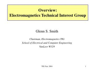 Overview: Electromagnetics Technical Interest Group
