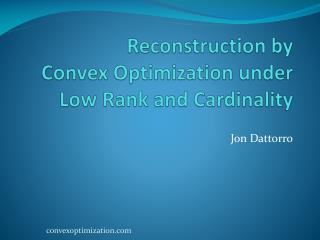 Reconstruction by  Convex Optimization under Low Rank and Cardinality
