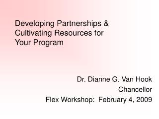 Developing Partnerships & Cultivating Resources for  Your Program