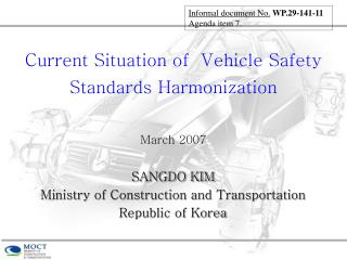 Current Situation of  Vehicle Safety Standards Harmonization