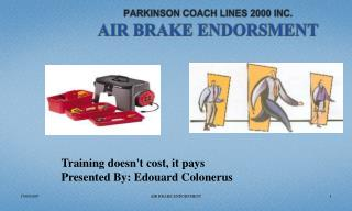 PARKINSON COACH LINES 2000 INC. AIR BRAKE ENDORSMENT