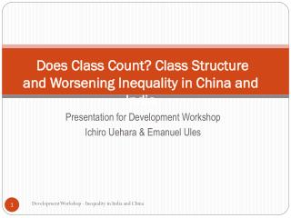 Does Class Count? Class Structure and Worsening Inequality in China and India