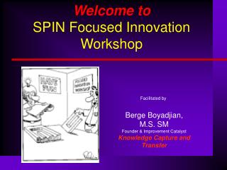 Welcome to SPIN Focused Innovation Workshop
