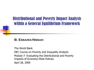Distributional and Poverty Impact Analysis within a General Equilibrium Framework