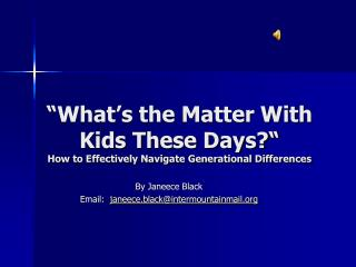 """What's the Matter With Kids These Days?""  How to Effectively Navigate Generational Differences"