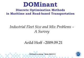Industrial Fleet Size and Mix Problems – A Survey