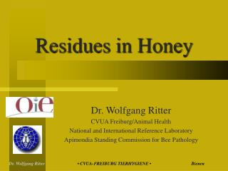 Residues in Honey