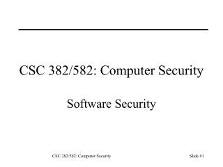 CSC 382/582: Computer Security