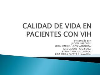 CALIDAD DE VIDA EN PACIENTES CON VIH