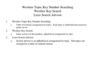 Westlaw Topic Key Number Searching Westlaw Key Search Lexis Search Advisor