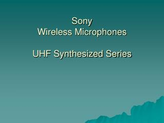 Sony Wireless Microphones UHF Synthesized Series