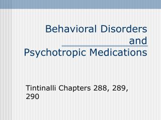 Behavioral Disorders and Psychotropic Medications