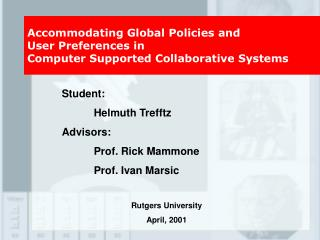 Accommodating Global Policies and User Preferences in  Computer Supported Collaborative Systems