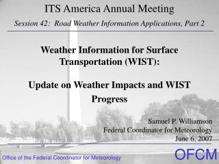 Weather Information for Surface Transportation (WIST): Update on Weather Impacts and WIST Progress